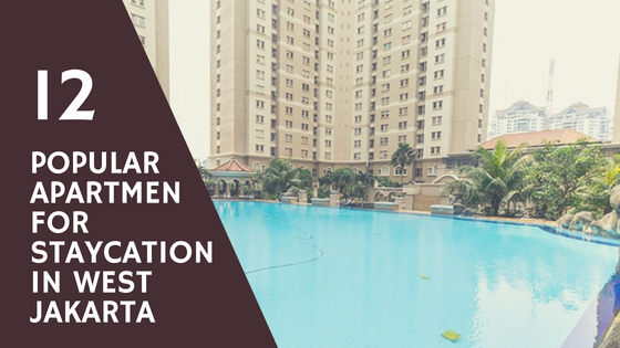 12 Popular Apartment for Staycation in West Jakarta