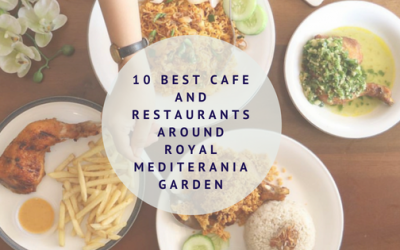 10 Best Cafe and Restaurants Around Royal Mediterania Garden
