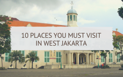 10 Places You Must Visit in West Jakarta